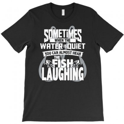 You Can Almost Hear The Fish Laughing! T-shirt Designed By Riksense