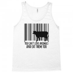 you can't love animals and eat them too! Tank Top | Artistshot