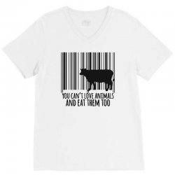 you can't love animals and eat them too! V-Neck Tee | Artistshot