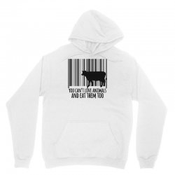 you can't love animals and eat them too! Unisex Hoodie | Artistshot