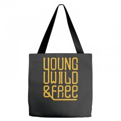 young wild and free Tote Bags | Artistshot