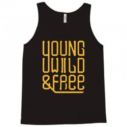 young wild and free Tank Top | Artistshot