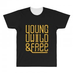 young wild and free All Over Men's T-shirt | Artistshot