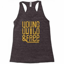 young wild and free Racerback Tank | Artistshot