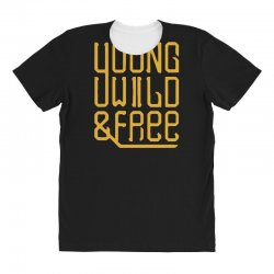 young wild and free All Over Women's T-shirt | Artistshot