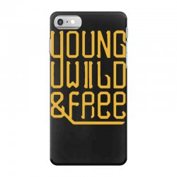 young wild and free iPhone 7 Case | Artistshot