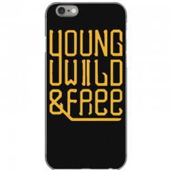 young wild and free iPhone 6/6s Case | Artistshot