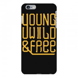 young wild and free iPhone 6 Plus/6s Plus Case | Artistshot