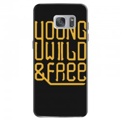 young wild and free Samsung Galaxy S7 Case | Artistshot