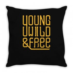 young wild and free Throw Pillow | Artistshot