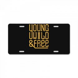 young wild and free License Plate | Artistshot