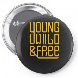 young wild and free Pin-back button | Artistshot