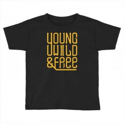 young wild and free Toddler T-shirt | Artistshot