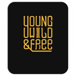young wild and free Mousepad | Artistshot