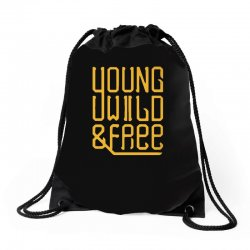 young wild and free Drawstring Bags | Artistshot