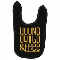 young wild and free Baby Bibs | Artistshot
