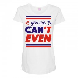 yes we can't even Maternity Scoop Neck T-shirt | Artistshot