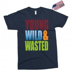 young wild wasted Exclusive T-shirt | Artistshot
