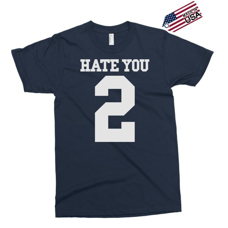 Hate You 2 Exclusive T-shirt | Artistshot