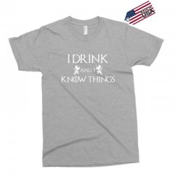 I Drink and I Know Things Exclusive T-shirt | Artistshot