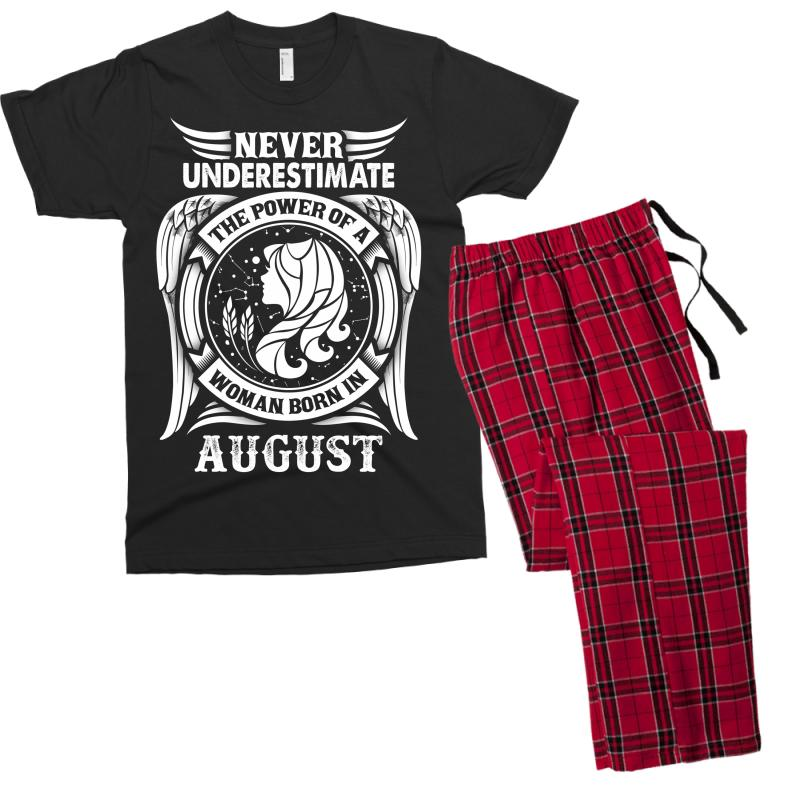 864d709b50f5 Never Underestimate The Power Of A Woman Born In August Men's T-shirt  Pajama Set