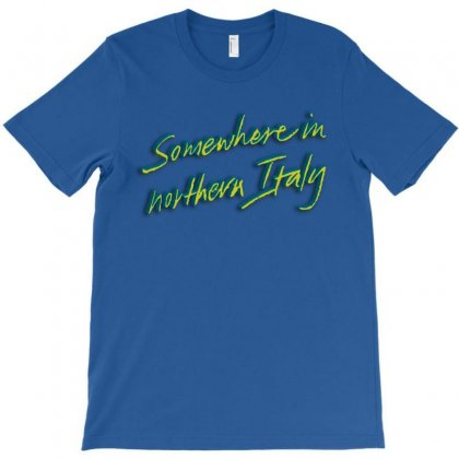 Call Me By Your Name Somewhere In Northern Italy T-shirt Designed By Killakam