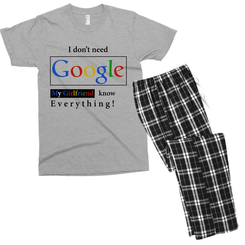 2a116bb7 I Don't Need Google My Girlfriend Knows Everything T Shirt Funny Tshirt Gift  For Him Men's T-shirt Pajama Set