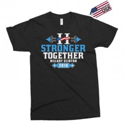 Stronger Together Hillary Clinton Exclusive T-shirt   Artistshot