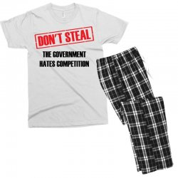 Don't Steal Government Hates Competition Men's T-shirt Pajama Set | Artistshot
