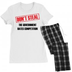 Don't Steal Government Hates Competition Women's Pajamas Set | Artistshot