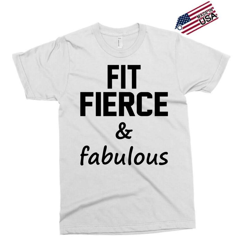 Fit Fierce And Fabulous Exclusive T-shirt | Artistshot