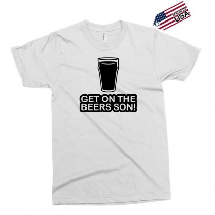 Get On The Beers Son! Exclusive T-shirt Designed By Gematees