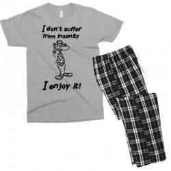 i don't suffer from insanity Men's T-shirt Pajama Set | Artistshot