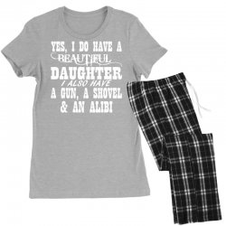 yes i do have a beautiful daughter a gun shovel funny Women's Pajamas Set | Artistshot