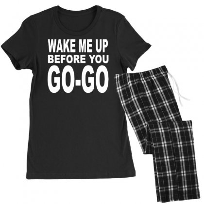Wake Me Up Before You Go Go Women's Pajamas Set Designed By Tonyhaddearts