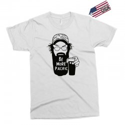 be more pacific Exclusive T-shirt | Artistshot