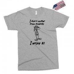 i don't suffer from insanity Exclusive T-shirt | Artistshot