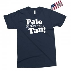 pale is the new tan! Exclusive T-shirt | Artistshot