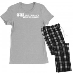 geeks are for life not just computer problems Women's Pajamas Set | Artistshot