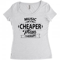 Music Is Cheaper Than Therapy Women's Triblend Scoop T-shirt | Artistshot