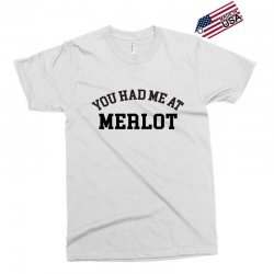 you had me at merlot Exclusive T-shirt | Artistshot