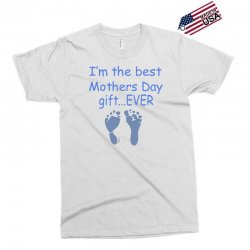 best mother day gift ever Exclusive T-shirt   Artistshot