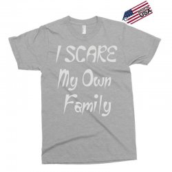 i scare my own family Exclusive T-shirt | Artistshot