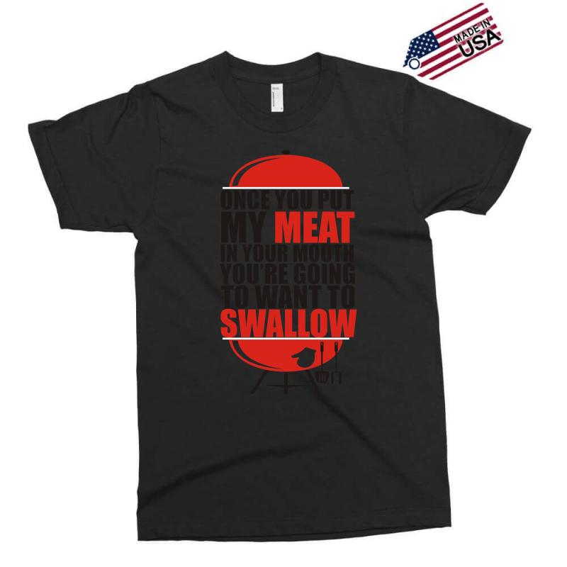 7a5469c2 once you put my meat in your mouth t shirt tee funny grilling cook che  Exclusive T-shirt