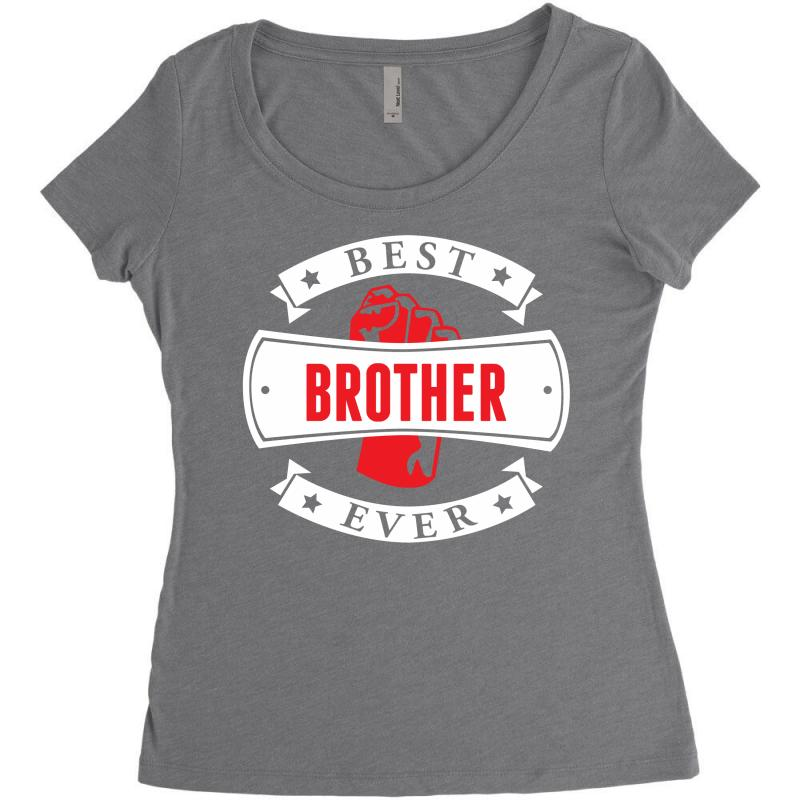 c24d71dca0 Custom Best Brother Ever Women's Triblend Scoop T-shirt By ...