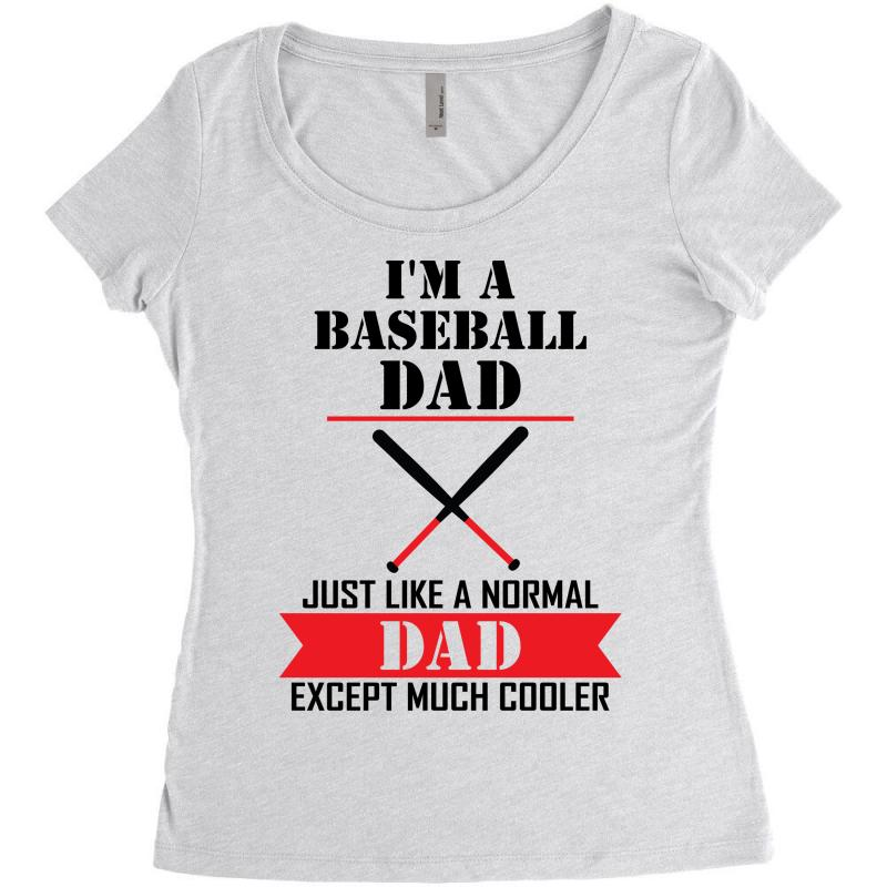 f759cff0 I'M A Baseball Dad Just Like A Normal Dad Except Much Cooler Women's  Triblend Scoop T-shirt