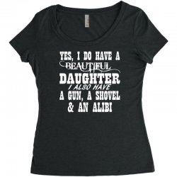 yes i do have a beautiful daughter a gun shovel funny Women's Triblend Scoop T-shirt | Artistshot