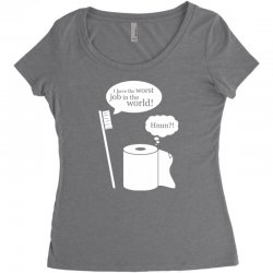 i have the worst job in the world! Women's Triblend Scoop T-shirt | Artistshot