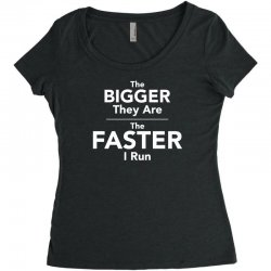 the bigger they are the faster Women's Triblend Scoop T-shirt | Artistshot