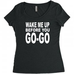wake me up before you go go Women's Triblend Scoop T-shirt | Artistshot